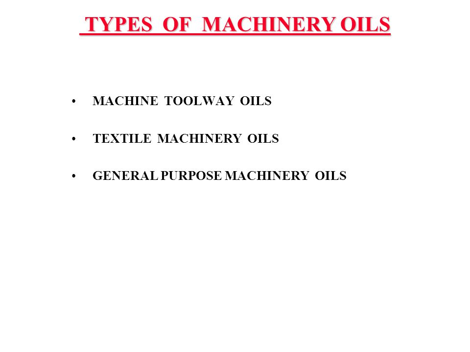 TYPES OF MACHINERY OILS