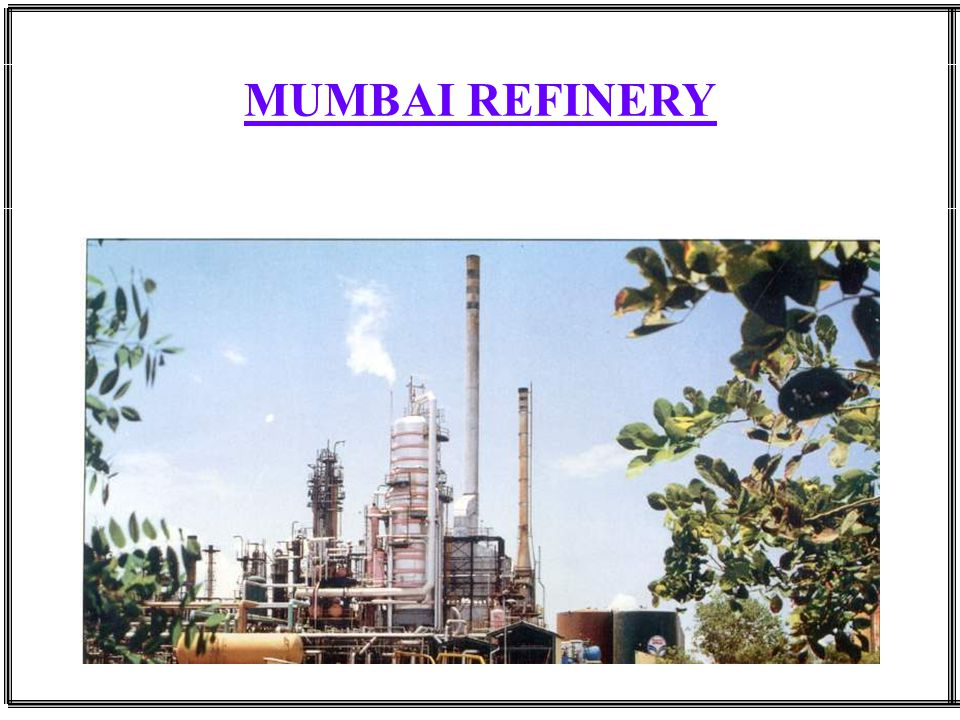 MUMBAI REFINERY