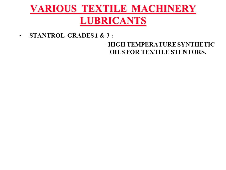 VARIOUS TEXTILE MACHINERY LUBRICANTS