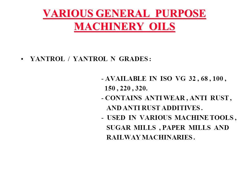 VARIOUS GENERAL PURPOSE MACHINERY OILS