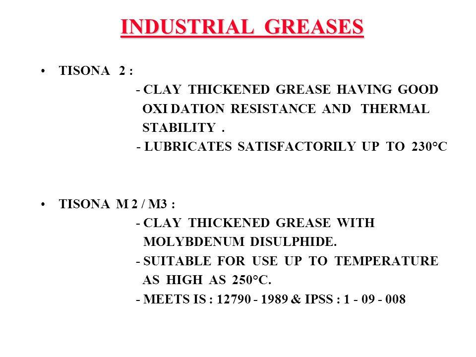 INDUSTRIAL GREASES TISONA 2 : - CLAY THICKENED GREASE HAVING GOOD