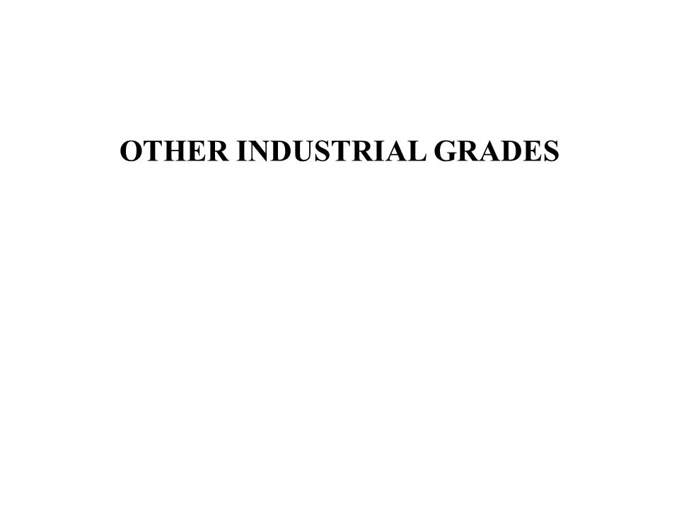 OTHER INDUSTRIAL GRADES