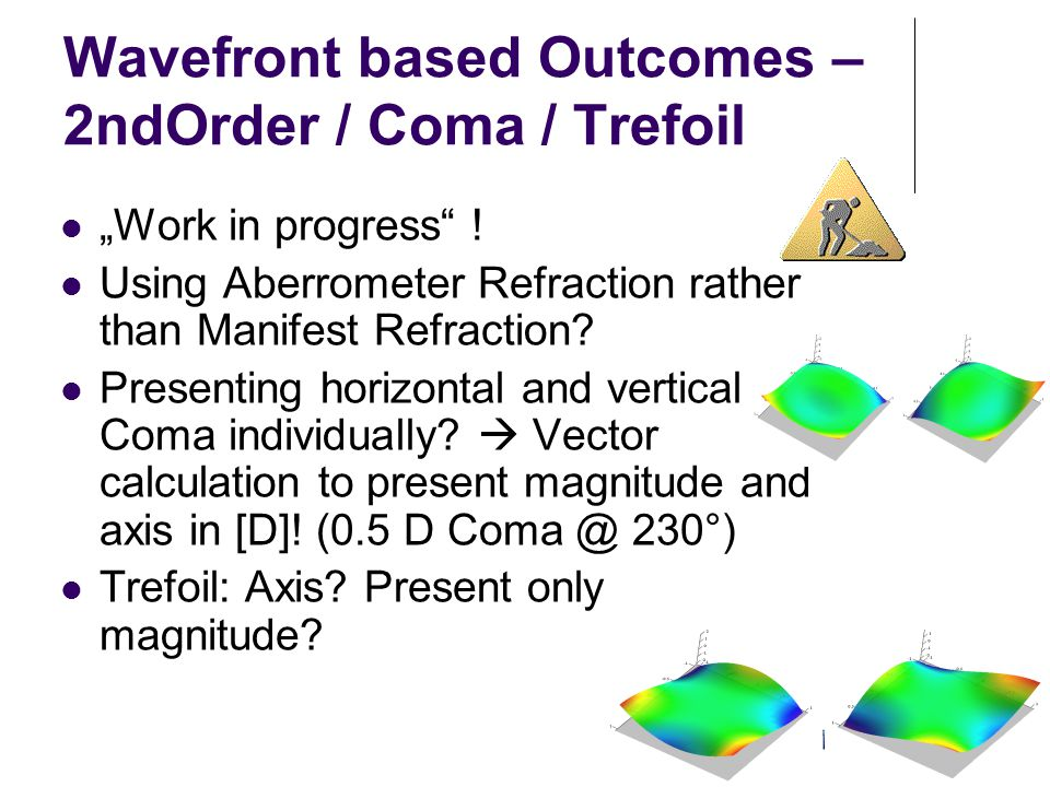 Wavefront based Outcomes – 2ndOrder / Coma / Trefoil