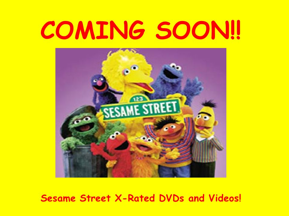 Sesame Street X-Rated DVDs and Videos!
