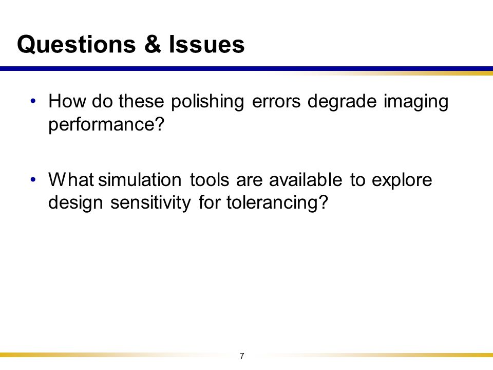 Questions & Issues How do these polishing errors degrade imaging performance