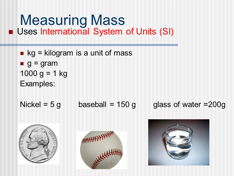 Measuring Mass Uses International System of Units (SI)