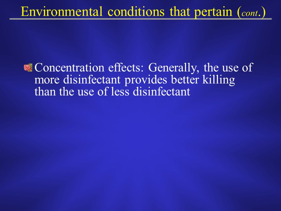 Environmental conditions that pertain (cont.)