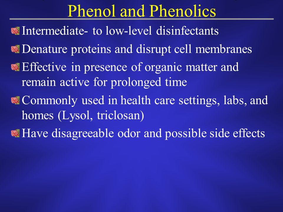 Phenol and Phenolics Intermediate- to low-level disinfectants