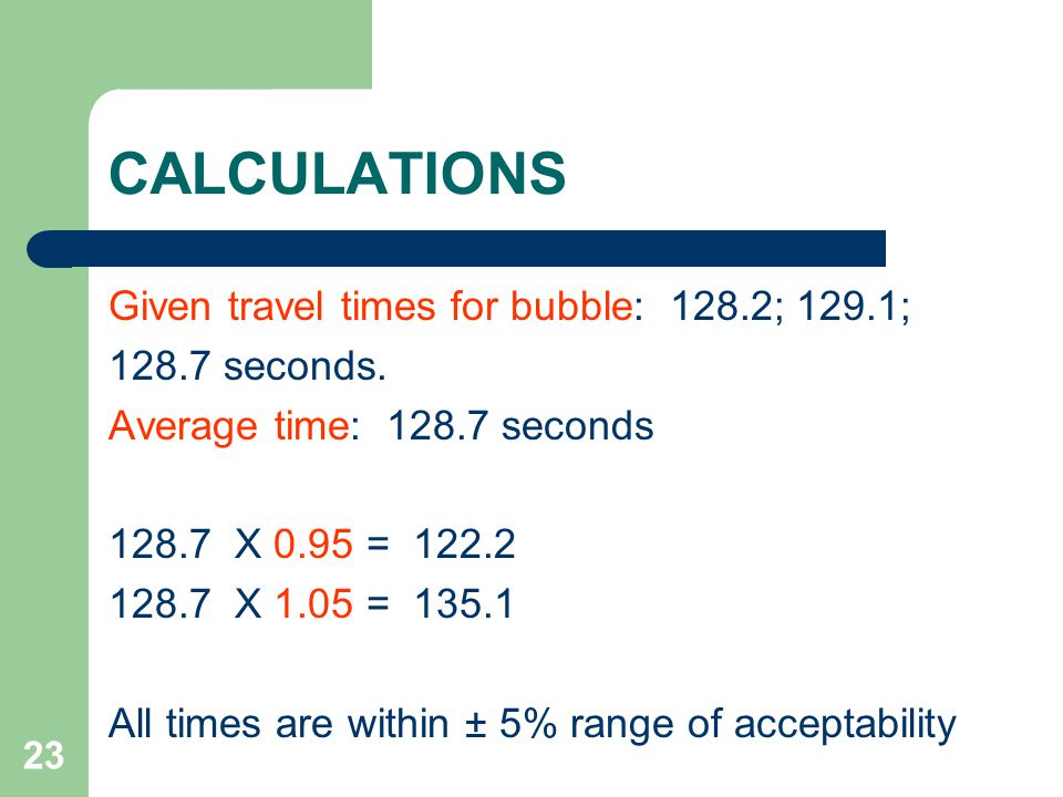 CALCULATIONS Given travel times for bubble: 128.2; 129.1;