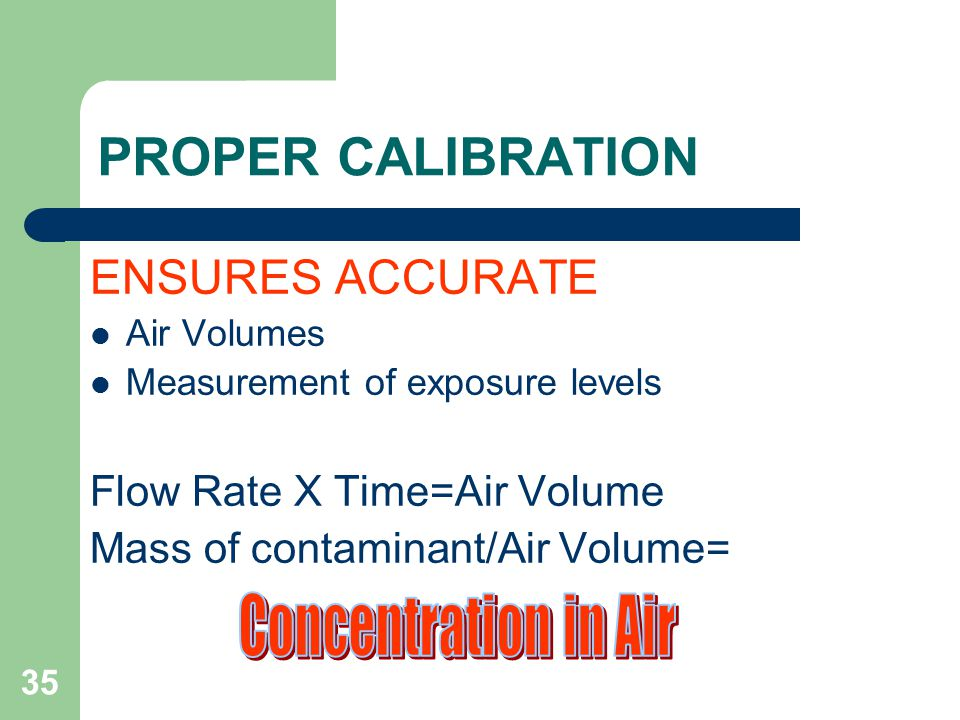 PROPER CALIBRATION Concentration in Air ENSURES ACCURATE
