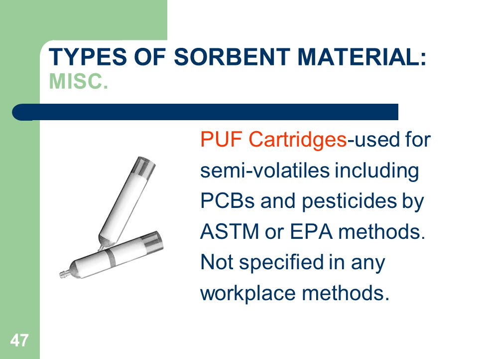 TYPES OF SORBENT MATERIAL: MISC.