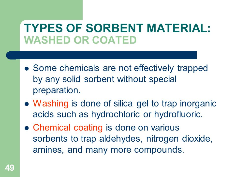 TYPES OF SORBENT MATERIAL: WASHED OR COATED