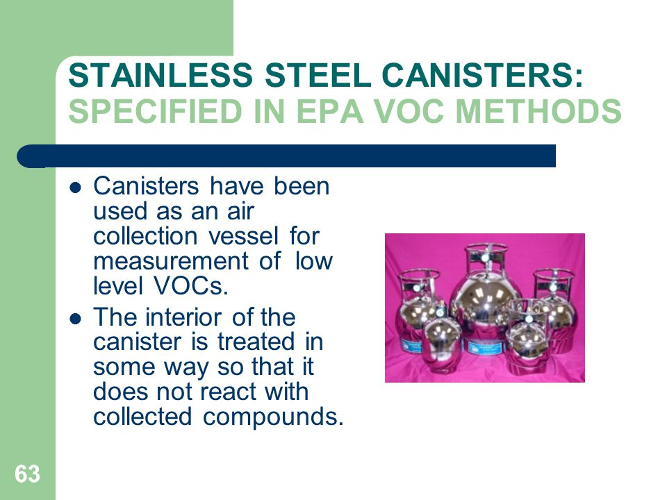 STAINLESS STEEL CANISTERS: SPECIFIED IN EPA VOC METHODS