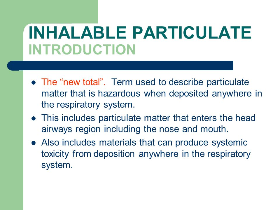 INHALABLE PARTICULATE INTRODUCTION