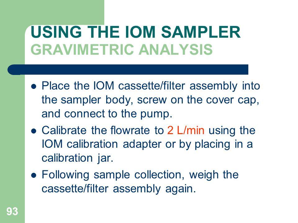 USING THE IOM SAMPLER GRAVIMETRIC ANALYSIS
