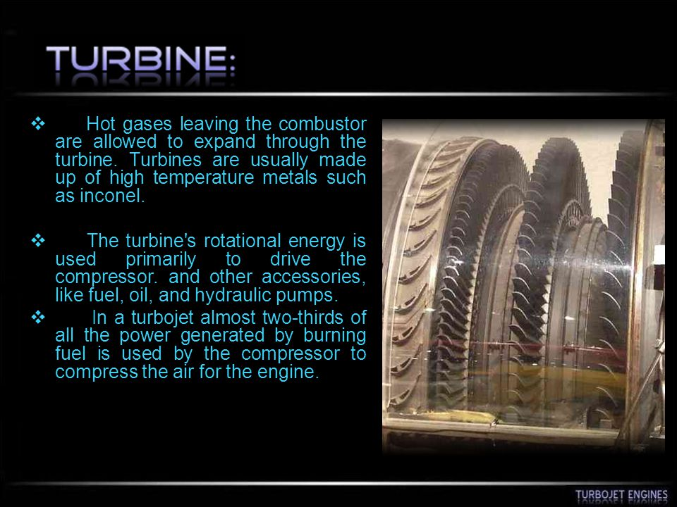 Hot gases leaving the combustor are allowed to expand through the turbine. Turbines are usually made up of high temperature metals such as inconel.