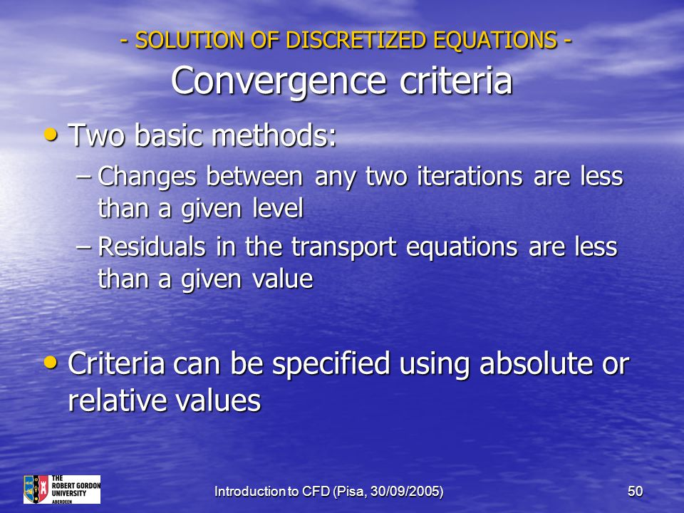 - SOLUTION OF DISCRETIZED EQUATIONS - Convergence criteria