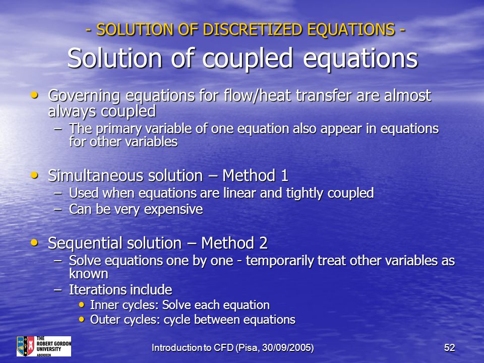 - SOLUTION OF DISCRETIZED EQUATIONS - Solution of coupled equations
