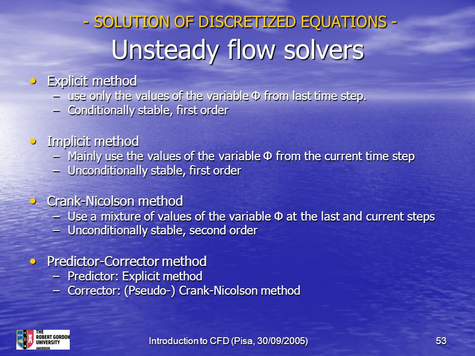 - SOLUTION OF DISCRETIZED EQUATIONS - Unsteady flow solvers