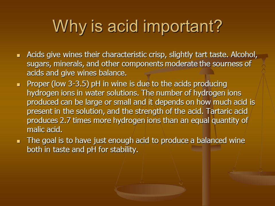 Why is acid important