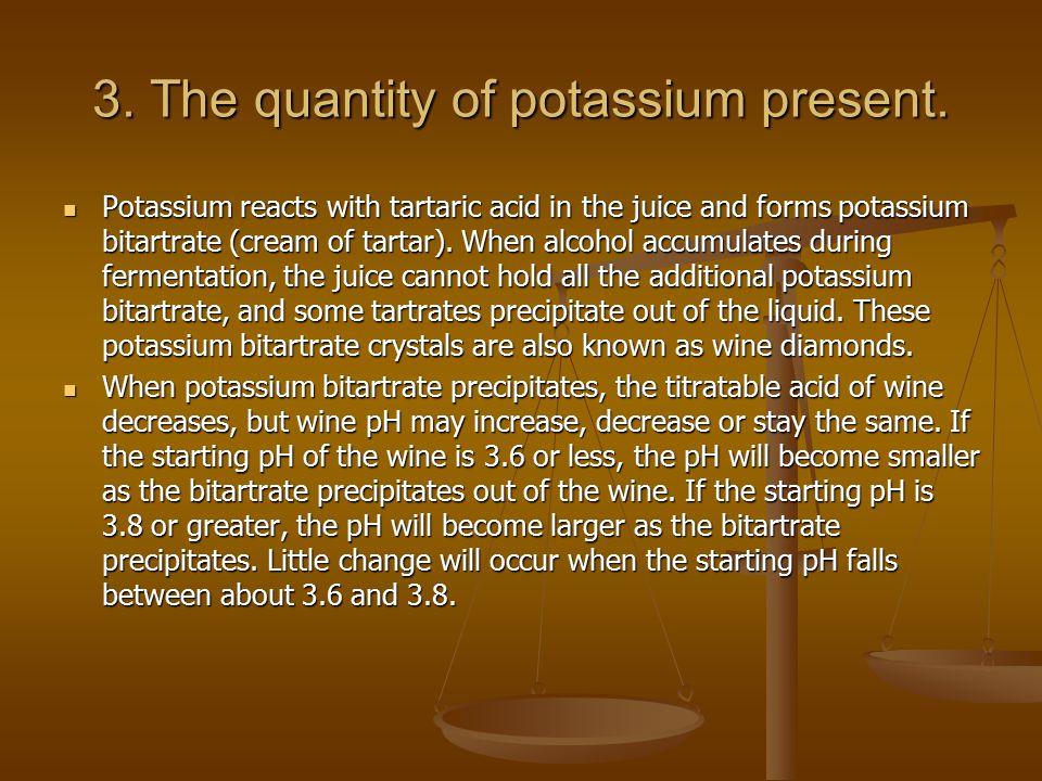 3. The quantity of potassium present.