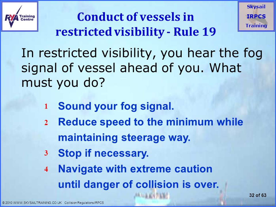 Conduct of vessels in restricted visibility - Rule 19