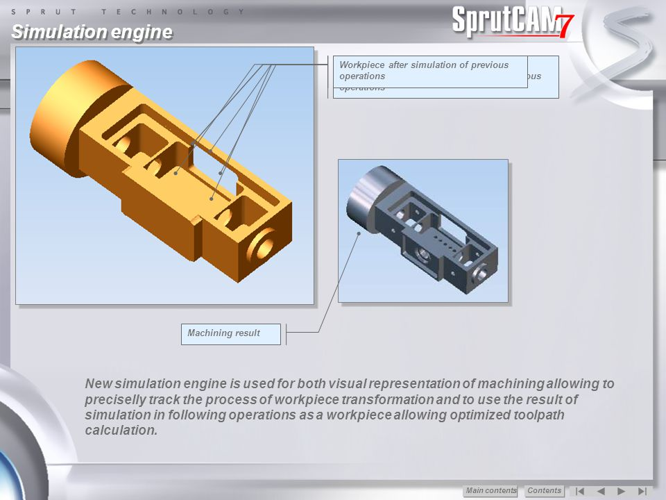Simulation engine Initial workpiece for lathe-milling machining. Workpiece after simulation of previous operations.
