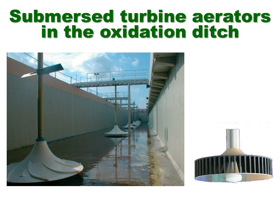 Submersed turbine aerators in the oxidation ditch