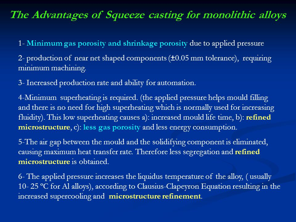 The Advantages of Squeeze casting for monolithic alloys