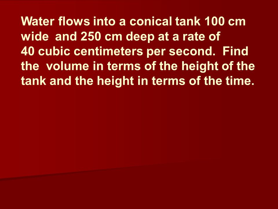 Water flows into a conical tank 100 cm
