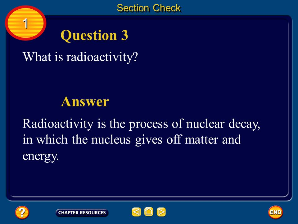 Question 3 Answer 1 What is radioactivity