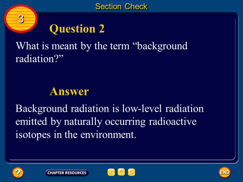 Question 2 Answer 3 What is meant by the term background radiation