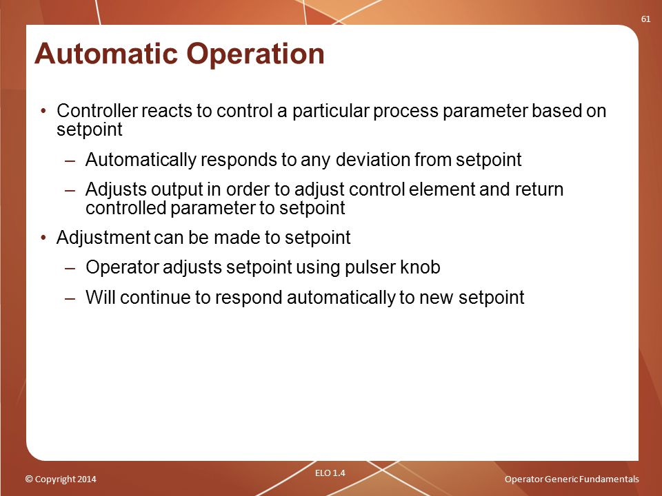 Automatic Operation Controller reacts to control a particular process parameter based on setpoint.