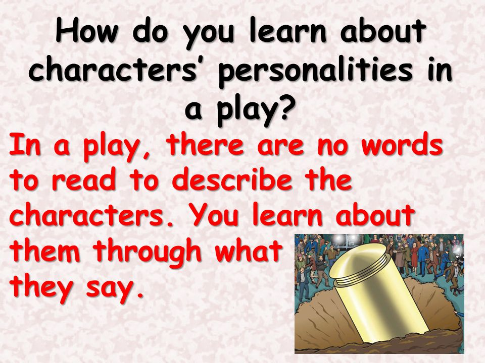 How do you learn about characters' personalities in a play