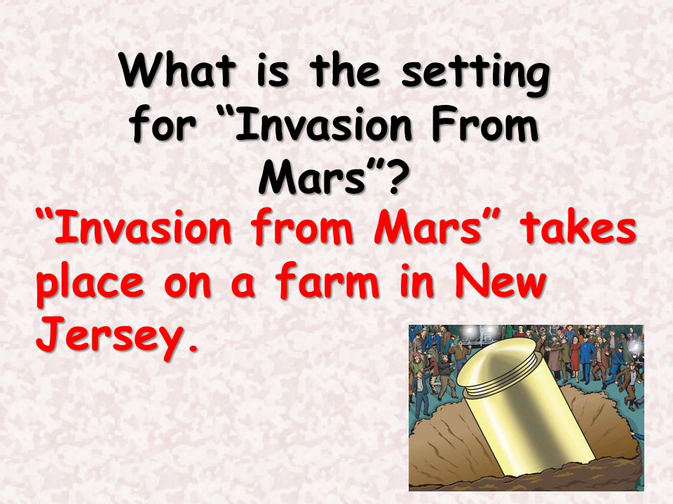 What is the setting for Invasion From Mars