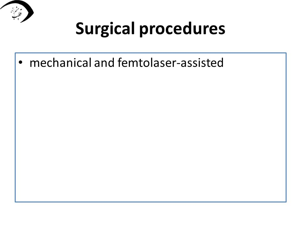 Surgical procedures mechanical and femtolaser-assisted