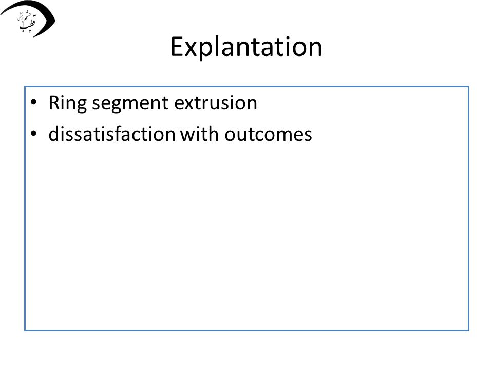 Explantation Ring segment extrusion dissatisfaction with outcomes