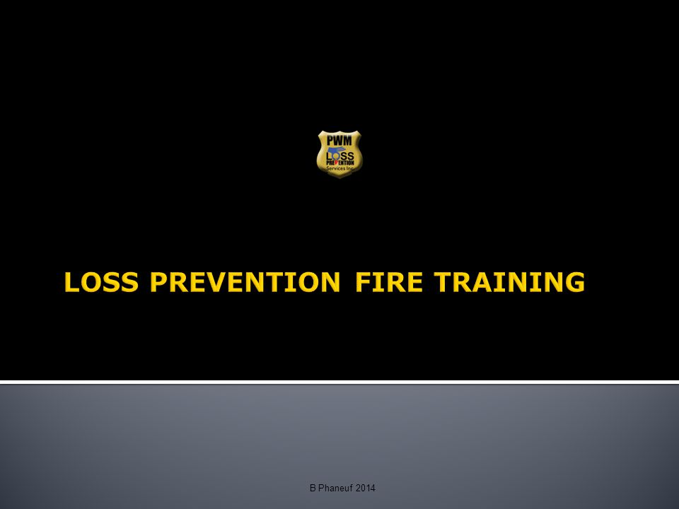 LOSS PREVENTION FIRE TRAINING