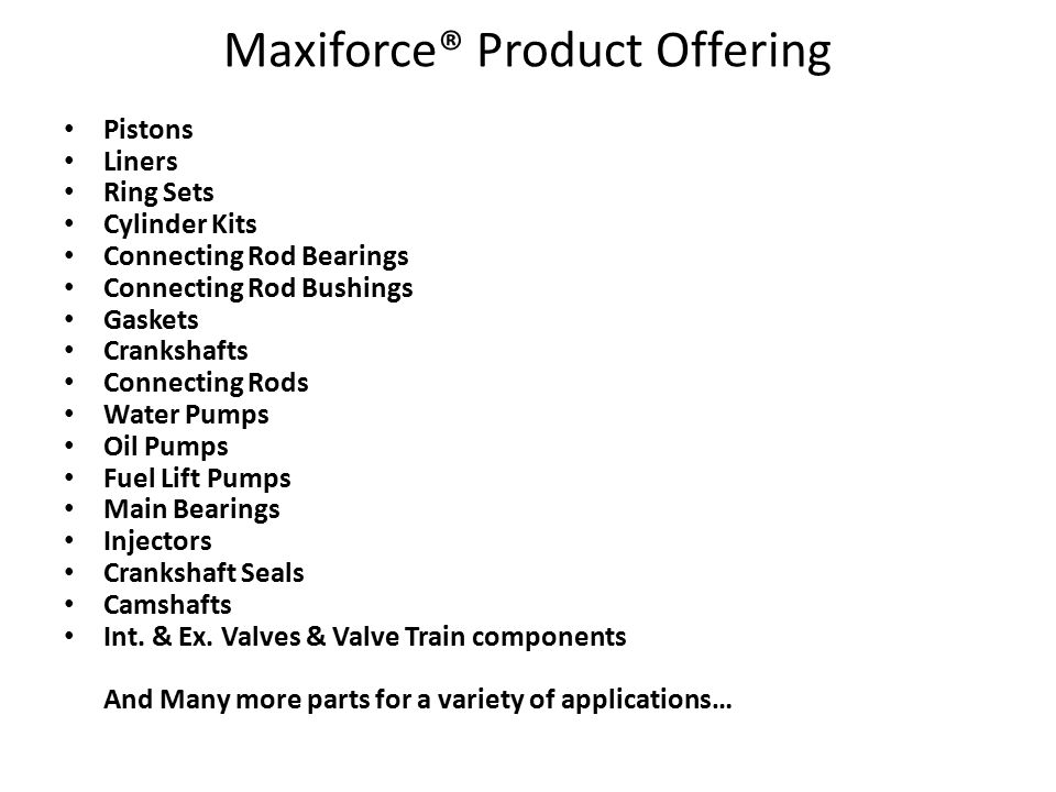 Maxiforce® Product Offering