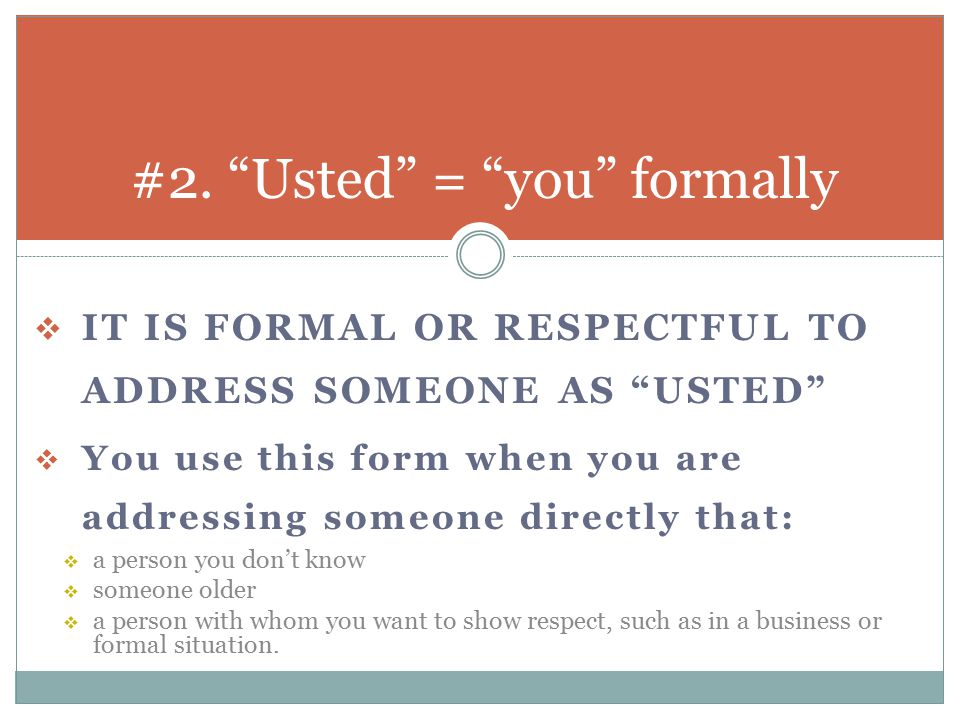#2. Usted = you formally