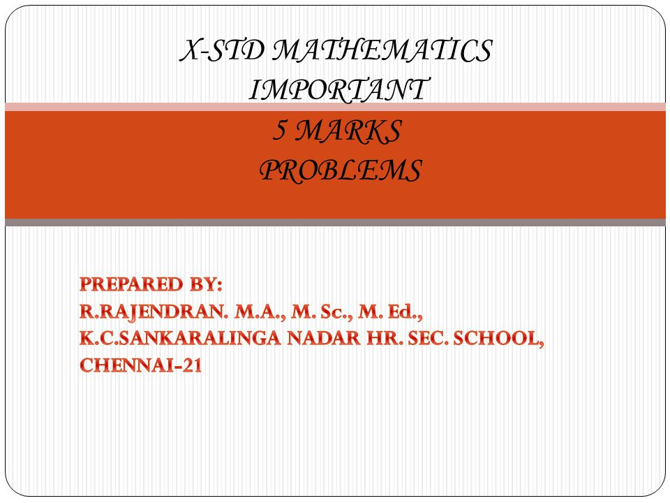 X-STD MATHEMATICS IMPORTANT 5 MARKS PROBLEMS