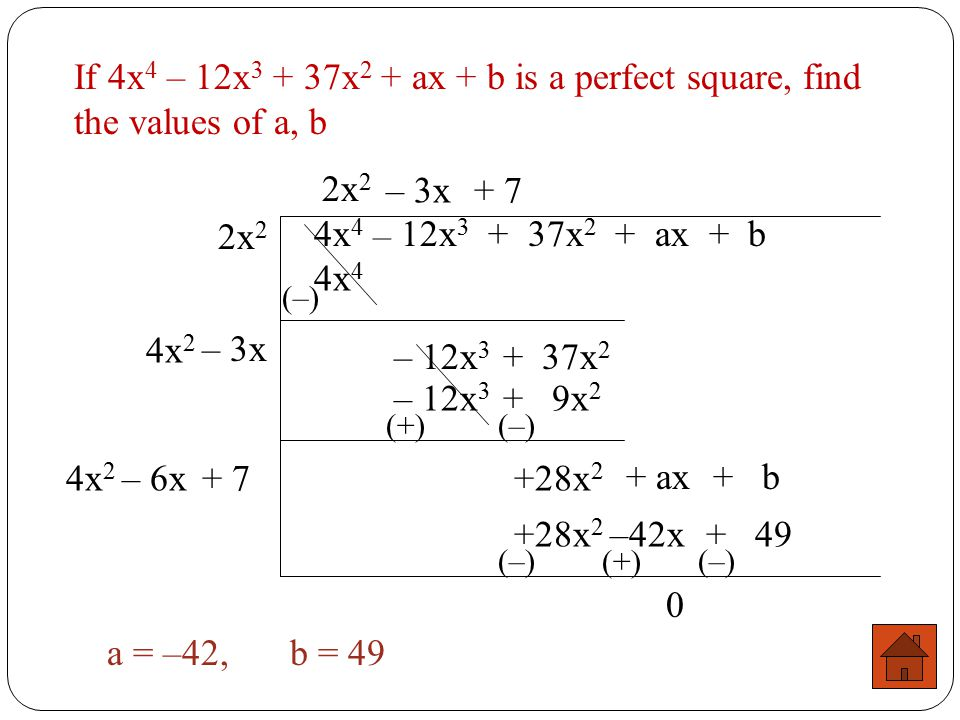 If 4x4 – 12x3 + 37x2 + ax + b is a perfect square, find the values of a, b