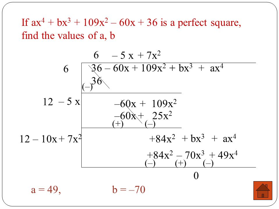 If ax4 + bx3 + 109x2 – 60x + 36 is a perfect square, find the values of a, b