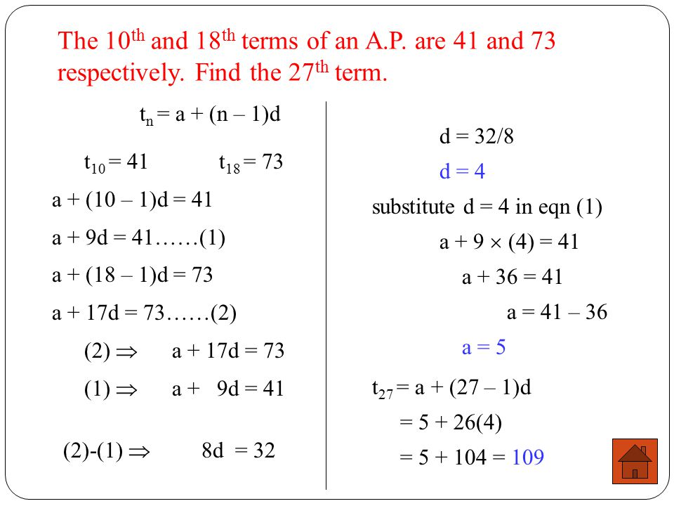 The 10th and 18th terms of an A. P. are 41 and 73 respectively