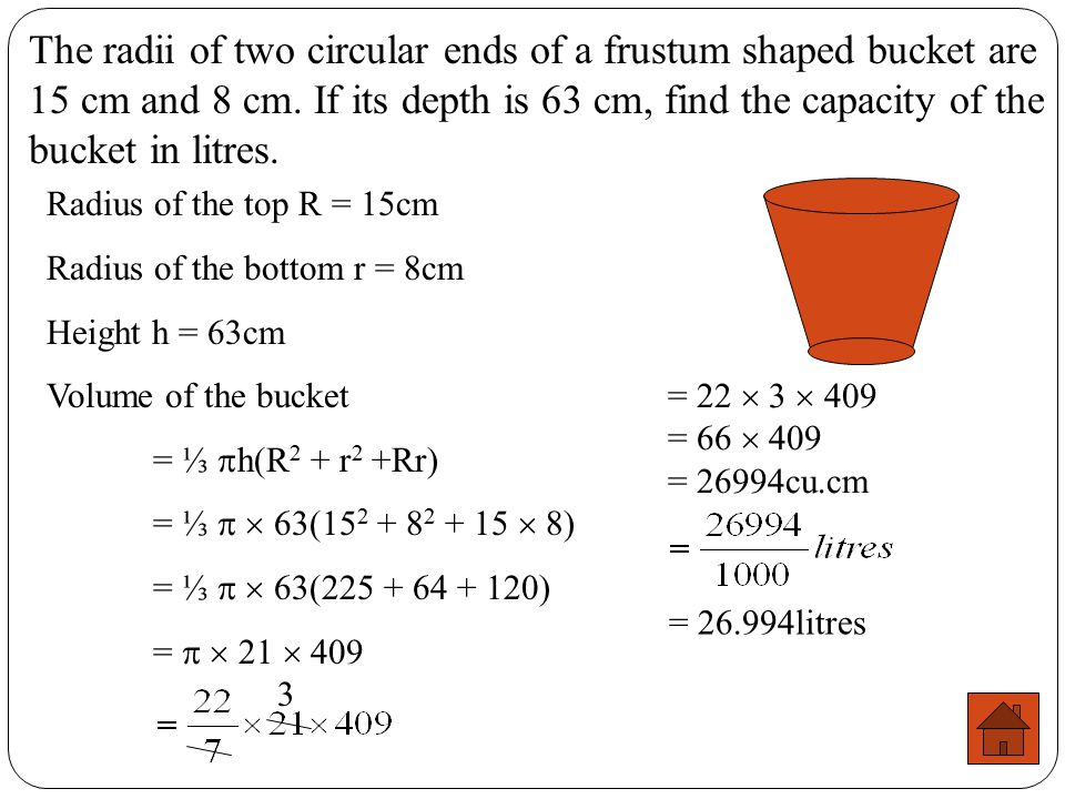 The radii of two circular ends of a frustum shaped bucket are 15 cm and 8 cm. If its depth is 63 cm, find the capacity of the bucket in litres.
