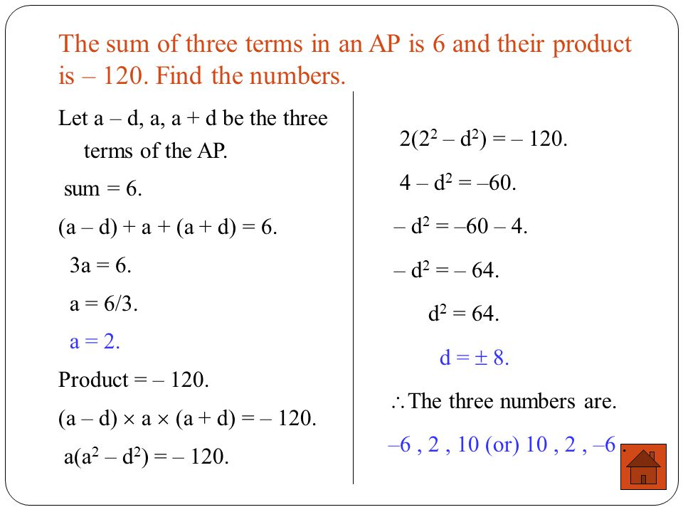 The sum of three terms in an AP is 6 and their product is – 120
