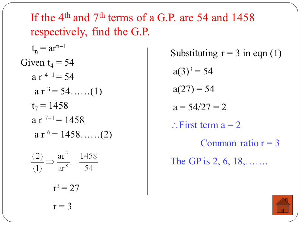If the 4th and 7th terms of a G. P