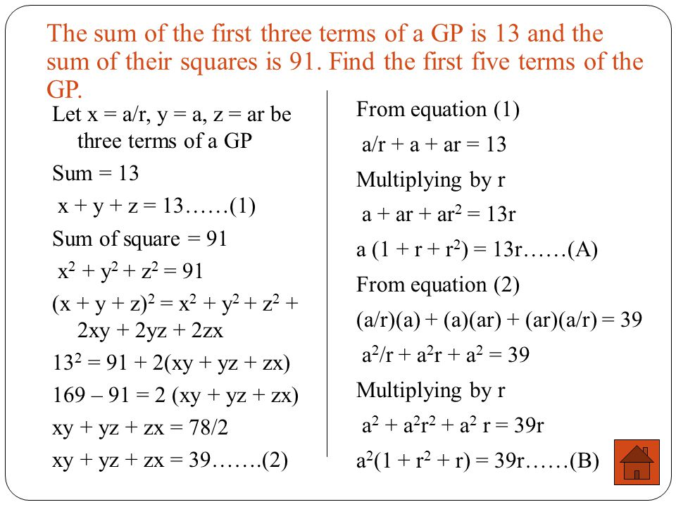 The sum of the first three terms of a GP is 13 and the sum of their squares is 91. Find the first five terms of the GP.