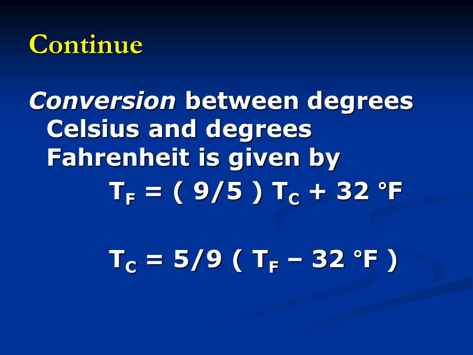Continue Conversion between degrees Celsius and degrees Fahrenheit is given by. TF = ( 9/5 ) TC + 32 °F.