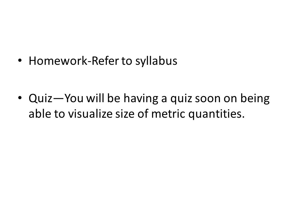 Homework-Refer to syllabus